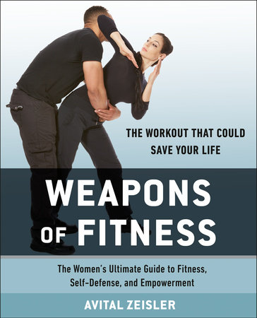 Weapons of Fitness by Avital Zeisler