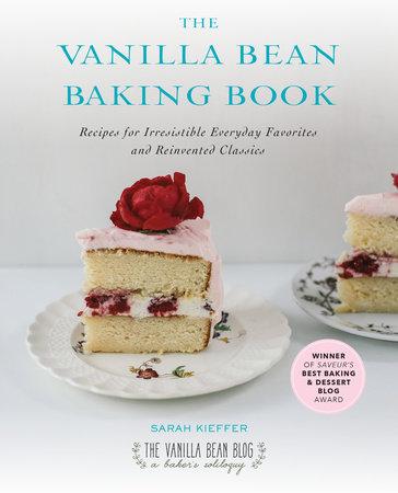 The Vanilla Bean Baking Book by Sarah Kieffer