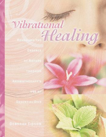 Vibrational Healing by Deborah Eidson