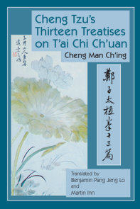 Cheng Tzu's Thirteen Treatises on T'ai Chi Ch'uan