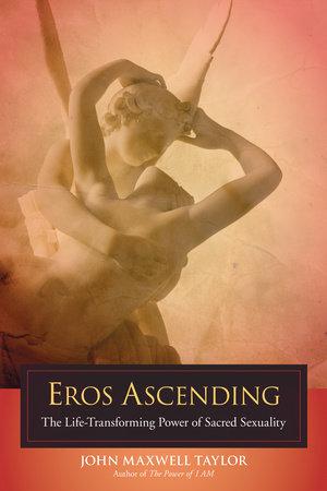 Eros Ascending by John Maxwell Taylor