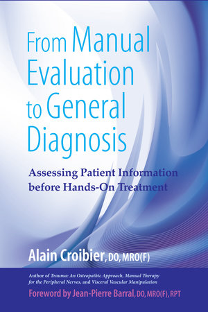 From Manual Evaluation to General Diagnosis by Alain Croibier, D.O.