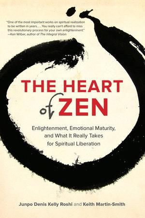 The Heart of Zen by Jun Po Denis Kelly Roshi and Keith Martin-Smith