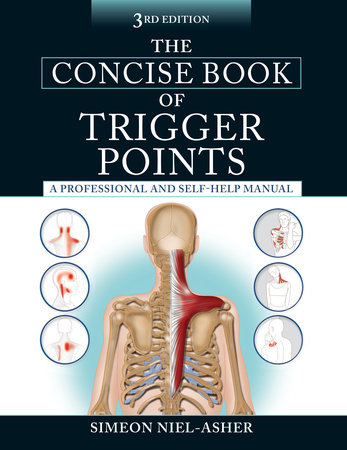 The Concise Book of Trigger Points, Third Edition by Simeon Niel-Asher