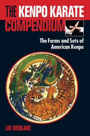 The Kenpo Karate Compendium by Lee Wedlake