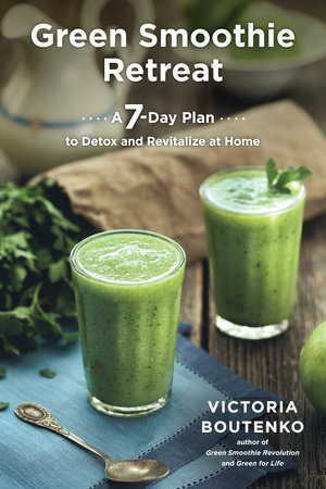 Green Smoothie Retreat by Victoria Boutenko