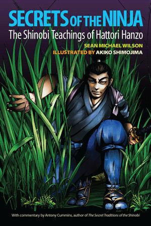 Secrets of the Ninja by Sean Michael Wilson and Antony Cummins