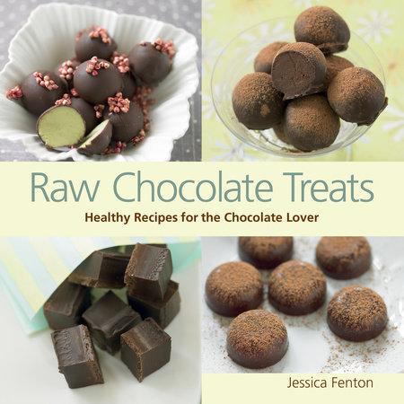 Raw Chocolate Treats by Jessica Fenton