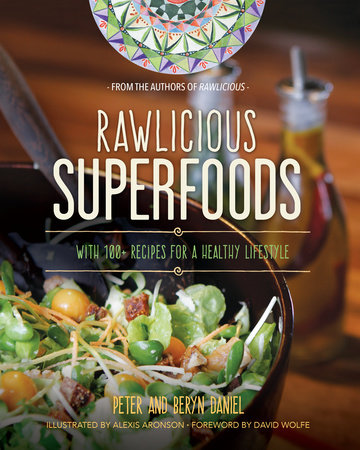 Rawlicious Superfoods by Peter Daniel and Beryn Daniel