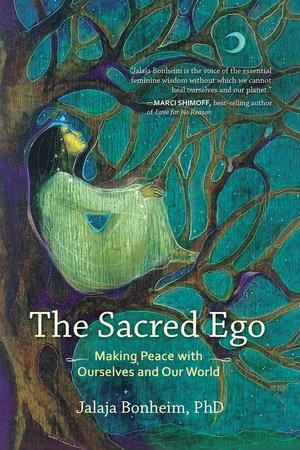 The Sacred Ego by Jalaja Bonheim, Ph.D.