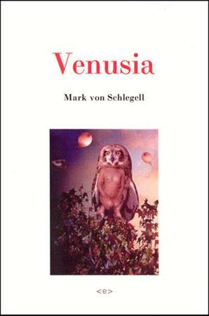 Venusia by Mark Von Schlegell