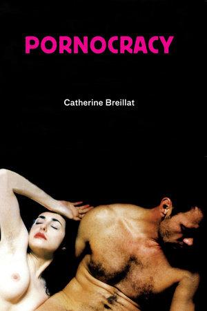 Pornocracy by Catherine Breillat