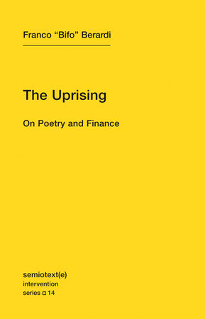 "The Uprising by Franco ""Bifo"" Berardi"