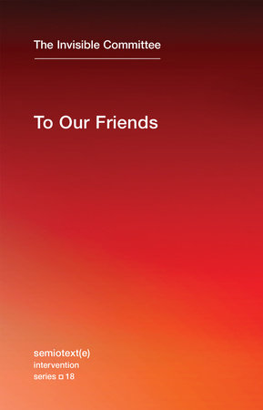 To Our Friends by The Invisible Committee