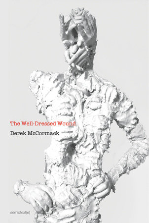 The Well-Dressed Wound by Derek Mccormack