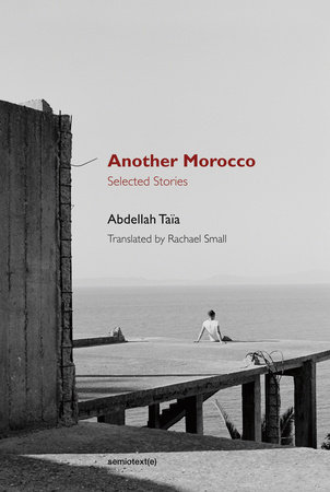 Another Morocco by Abdellah Taïa