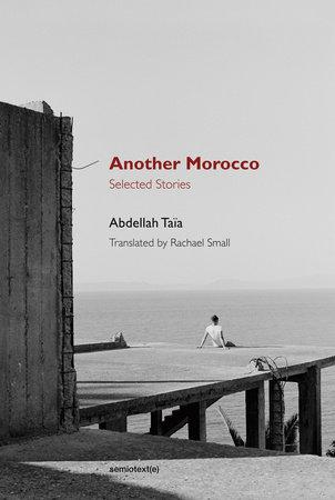 Another Morocco by Abdellah Taïa
