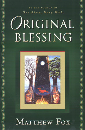 Original Blessing by Matthew Fox