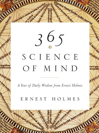 365 Science of Mind by Ernest Holmes