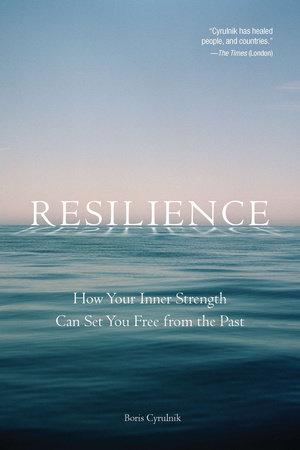 Resilience by Boris Cyrulnik