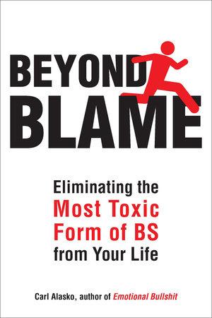 Beyond Blame by Carl Alasko Ph. D.