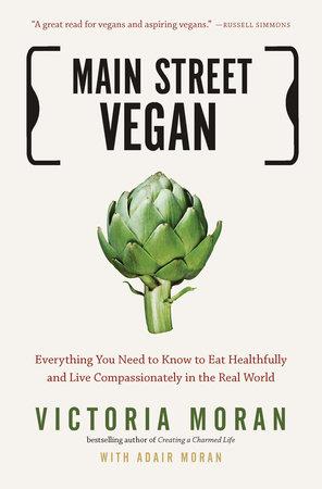 Main Street Vegan by Victoria Moran and Adair Moran