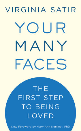 Your Many Faces by Virginia Satir