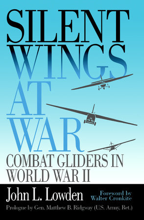 Silent Wings at War by John L. Lowden