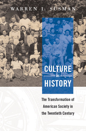 Culture as History by Warren I. Susman