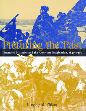 Picturing the Past by Gregory M. Pfitzer