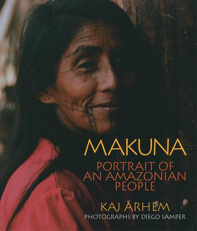 Makuna by Kaj Arhem