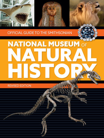 Official Guide to the Smithsonian National Museum of Natural History by Smithsonian Institution