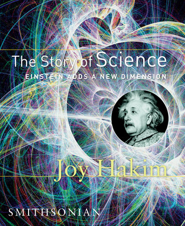 The Story of Science: Einstein Adds a New Dimension by Joy Hakim