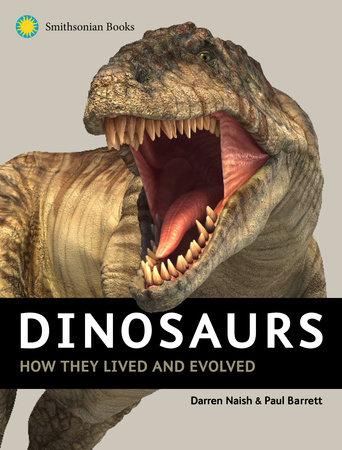 Dinosaurs by Darren Naish and Paul Barrett