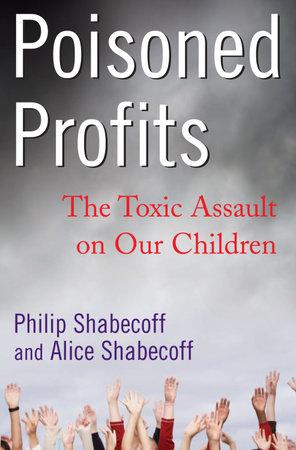 Poisoned Profits by Philip Shabecoff and Alice Shabecoff