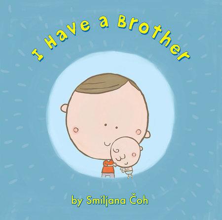I Have a Brother by Smiljana Coh