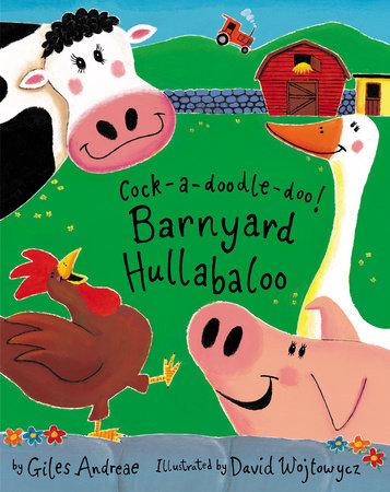 Cock-a-doodle-doo! Barnyard Hullabaloo by Giles Andreae