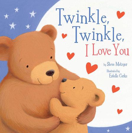 Twinkle, Twinkle, I Love You by Steve Metzger