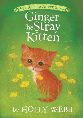 Ginger the Stray Kitten by Holly Webb; illustrated by Sophy Williams