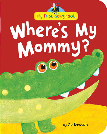 Where's My Mommy? by Jo Brown