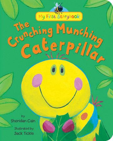 The Crunching Munching Caterpillar by Sheridan Cain