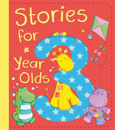 Stories for 3 Year Olds by David Bedford, Diane Fox, Christyan Fox, Claire Freedman and Julia Hubery