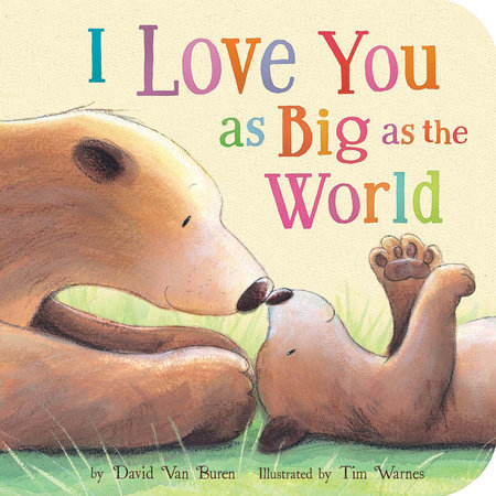 I Love You As Big As the World by David Van Buren