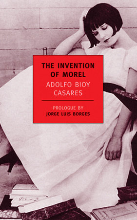 The Invention of Morel by Adolfo Bioy Casares