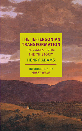 The Jeffersonian Transformation by Henry Adams