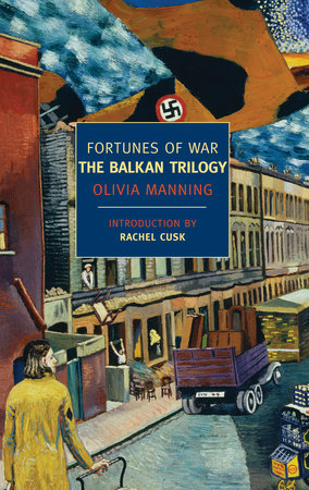 Fortunes of War: The Balkan Trilogy by Olivia Manning; Introduction by Rachel Cusk