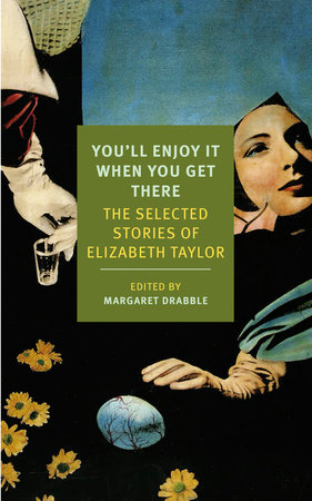 You'll Enjoy It When You Get There by Elizabeth Taylor