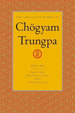 The Collected Works of Chögyam Trungpa, Volume 1 by Chogyam Trungpa