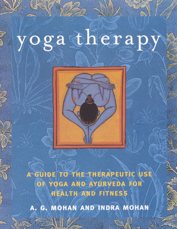 Yoga Therapy by A.G. Mohan