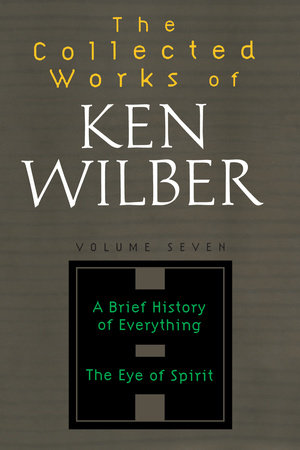 The Collected Works of Ken Wilber, Volume 7 by Ken Wilber